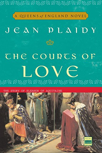 9781400082506: The Courts of Love: The Story of Eleanor of Aquitaine (A Queens of England Novel)