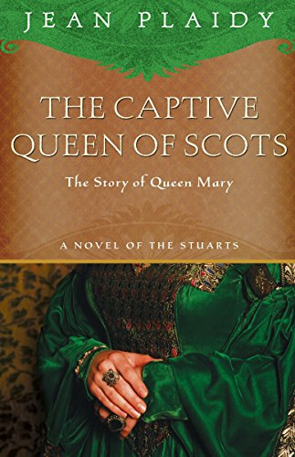 9781400082513: The Captive Queen of Scots: Mary, Queen of Scots (A Novel of the Stuarts)