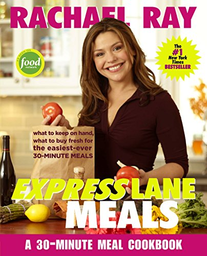 9781400082551: Rachael Ray Express Lane Meals: What to Keep on Hand, What to Buy Fresh for the Easiest-Ever 30-Minute Meals