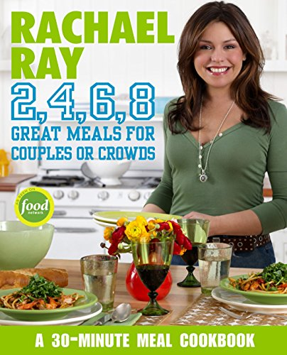 Rachael Ray 2, 4, 6, 8: Great Meals for Couples or Crowds [SIGNED + Photo]: Ray, Rachael