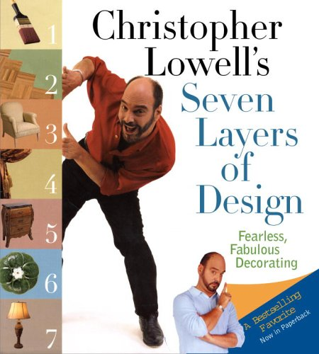 Christopher Lowell's Seven Layers of Design: Fearless, Fabulous Decorating (1400082706) by Lowell, Christopher