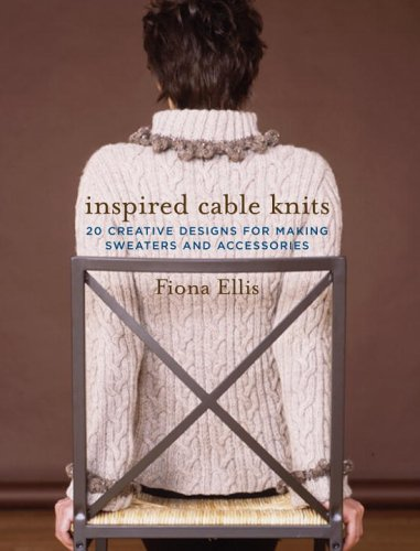 9781400082711: Inspired Cable Knits: 20 Creative Designs for Making Sweaters and Accessories