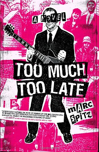 Too Much, Too Late: Spitz, Marc