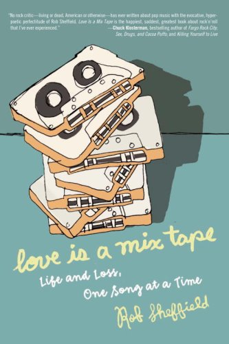 9781400083022: Love Is a Mix Tape: Life, Loss, And What I Listened to