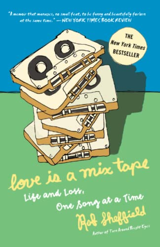 9781400083039: Love Is a Mix Tape: Life and Loss, One Song at a Time
