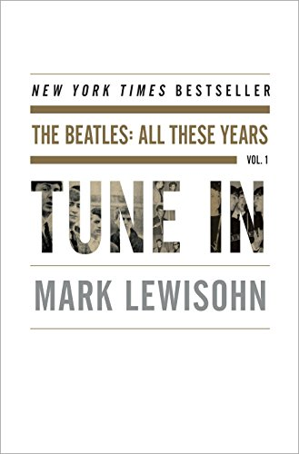 Tune in: The Beatles: All These Years: Mark Lewisohn