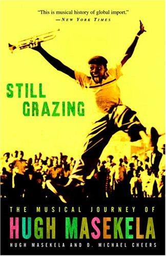 9781400083176: Still Grazing: The Musical Journey of Hugh Masekela