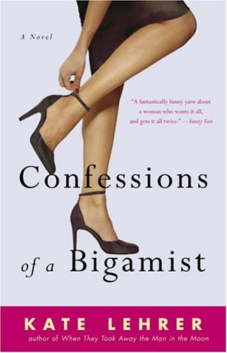 9781400083206: Confessions of a Bigamist: A Novel