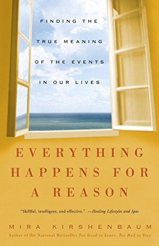 9781400083213: Everything Happens for a Reason: Finding the True Meaning of the Events in Our Lives