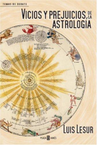 Vicios y prejuicios de la astrología (Temas: Lesur, Luis
