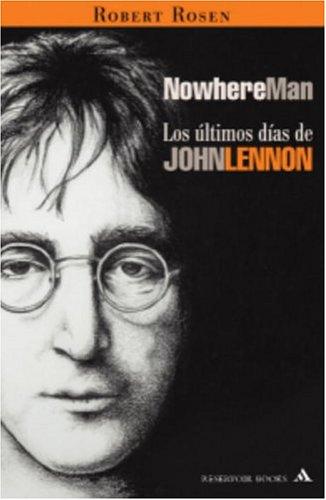 9781400084760: Nowhere Man: Los Últimos Días de John Lennon