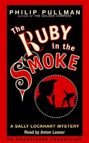 A Sally Lockhart Mystery: The Ruby In: Pullman, Philip