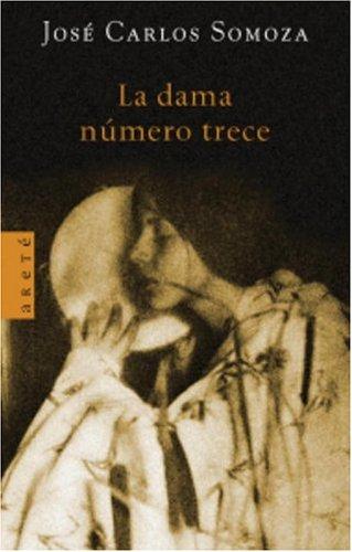 La Dama Numero Trece (Spanish Edition): Jose Carlos Somoza