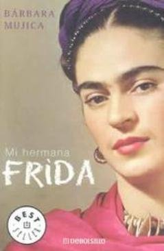 Mi Hermana Frida (Spanish Edition): Mujica, Barbara