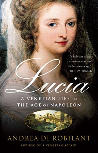 9781400095117: Lucia: A Venetian Life in the Age of Napleon