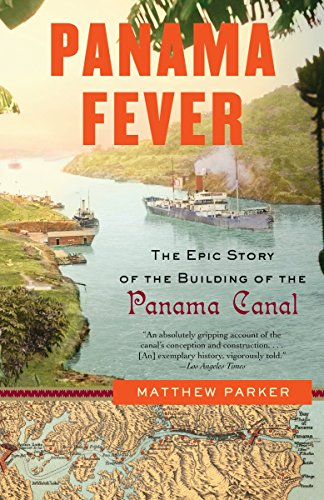 9781400095186: Panama Fever: The Epic Story of the Building of the Panama Canal