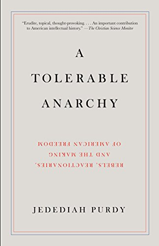 9781400095841: A Tolerable Anarchy: Rebels, Reactionaries, and the Making of American Freedom