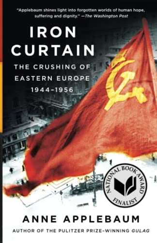 9781400095933: Iron Curtain: The Crushing of Eastern Europe 1944-1956