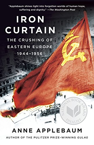 9781400095933: Iron Curtain: The Crushing of Eastern Europe, 1944-1956