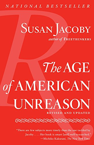 The Age of American Unreason: Jacoby, Susan