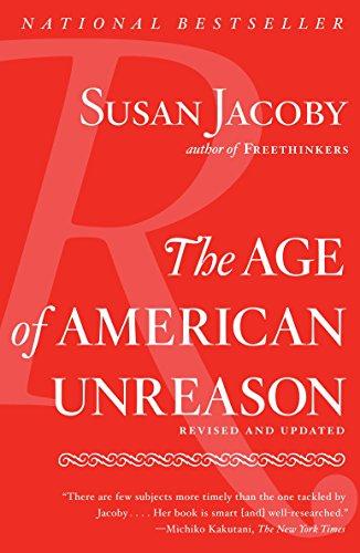 9781400096381: The Age of American Unreason