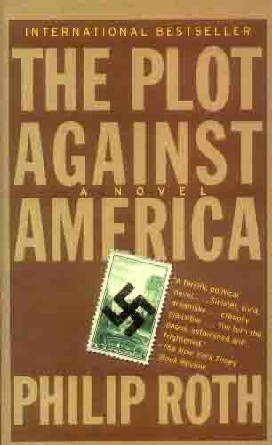 9781400096435: The plot against america