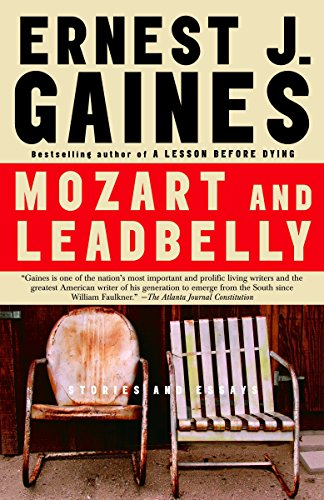 Mozart and Leadbelly: Stories and Essays (9781400096459) by Ernest J. Gaines