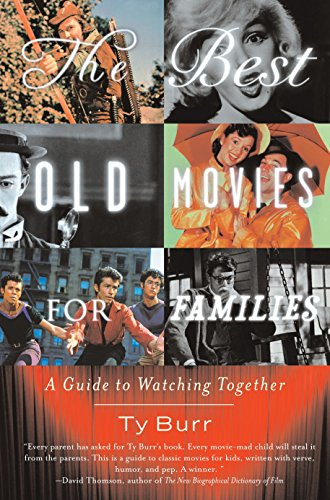 Best Old Movies For Families, The: A Guide To Watching Together