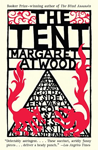 The Tent: Atwood, Margaret
