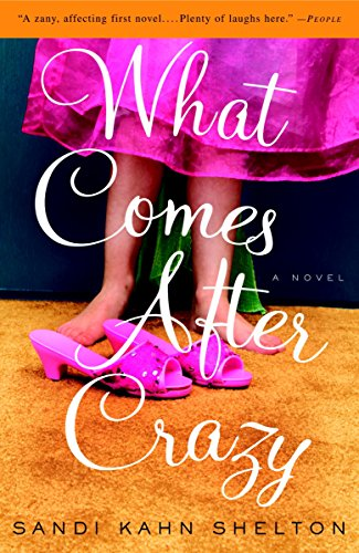 9781400097302: What Comes After Crazy: A Novel