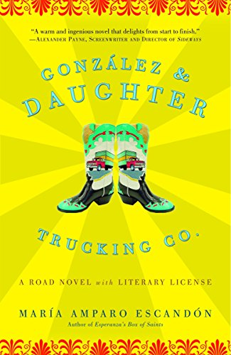 9781400097357: Gonzalez and Daughter Trucking Co.: A Road Novel with Literary License