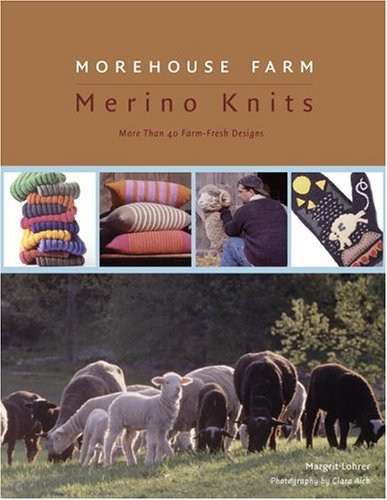 9781400097449: Morehouse Farm Merino Knits: 45 Farm-fresh Designs