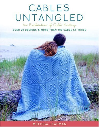 9781400097456: Cables Untangled: An Exploration of Cable Knitting