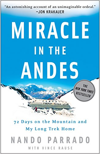 9781400097692: Miracle in the Andes: 72 Days on the Mountain and My Long Trek Home