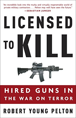 Licensed to Kill: Hired Guns in the War on Terror (1400097827) by Robert Young Pelton