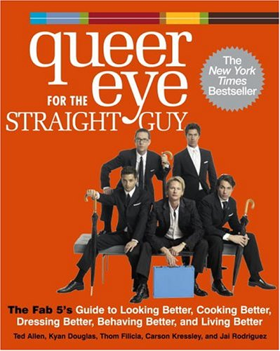 9781400097845: Queer Eye for the Straight Guy