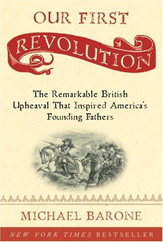 9781400097920: Our First Revolution: The Remarkable British Upheaval That Inspired America's Founding Fathers
