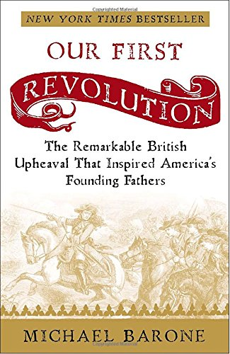 9781400097937: Our First Revolution: The Remarkable British Upheaval That Inspired America's Founding Fathers