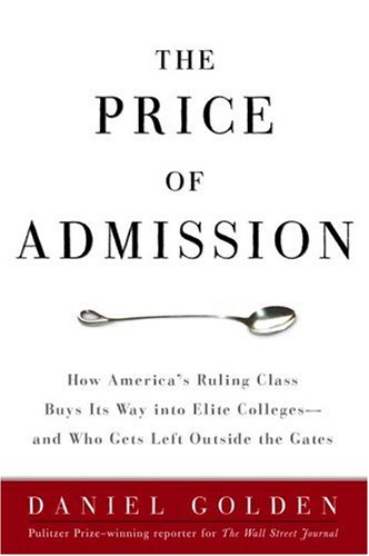 9781400097968: The Price of Admission: How America's Ruling Class Buys Its Way into Elite Colleges -- and Who Gets Left Outside the Gates