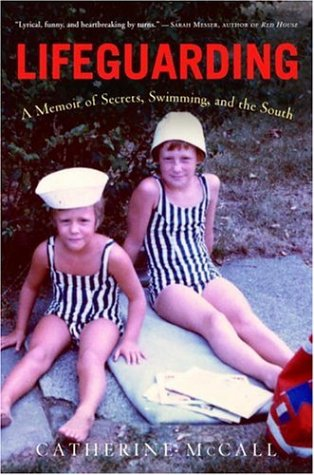 9781400098187: Lifeguarding: A Memoir of Secrets, Swimming, and the South