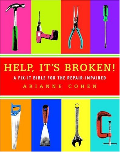 9781400098408: Help, It's Broken!: A Fix-It Bible for the Repair-Impaired