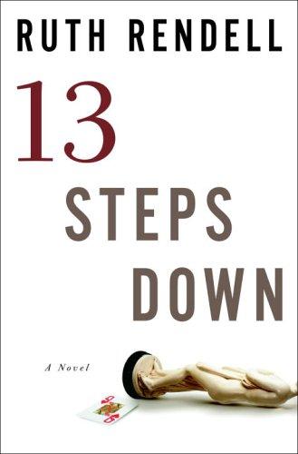Thirteen Steps Down: A Novel: Rendell, Ruth
