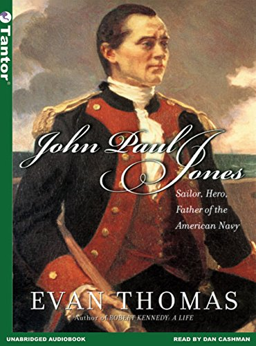 John Paul Jones: Sailor, Hero, Father of the American Navy: Evan Thomas