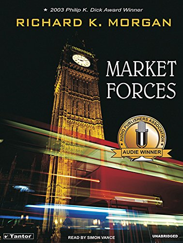 Market Forces (Compact Disc): Richard K. Morgan
