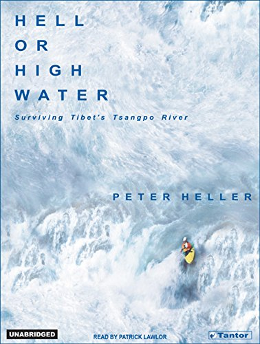 9781400101412: Hell or High Water: Surviving Tibet's Tsangpo River