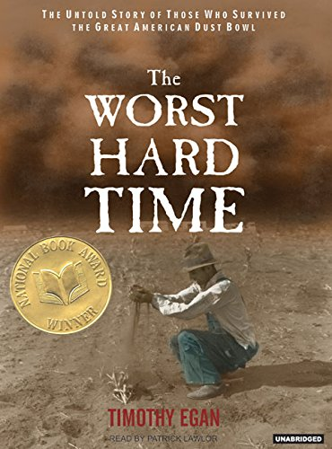 The Worst Hard Time: The Untold Story of Those Who Survived the Great American Dust Bowl (1400102200) by Timothy Egan