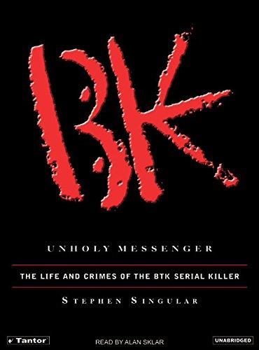 Unholy Messenger: The Life and Crimes of the Btk Serial Killer (Compact Disc): Stephen Singular
