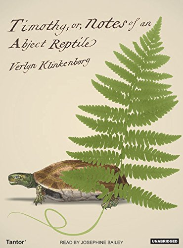 Timothy; or, Notes of an Abject Reptile (1400102553) by Verlyn Klinkenborg