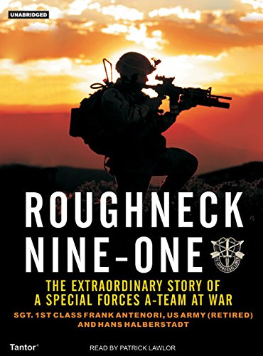 Roughneck Nine-One: The Extraordinary Story of a Special Forces A-Team at War (Compact Disc): Frank...