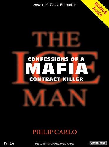 The Ice Man: Confessions of a Mafia Contract Killer (Compact Disc): Philip Carlo